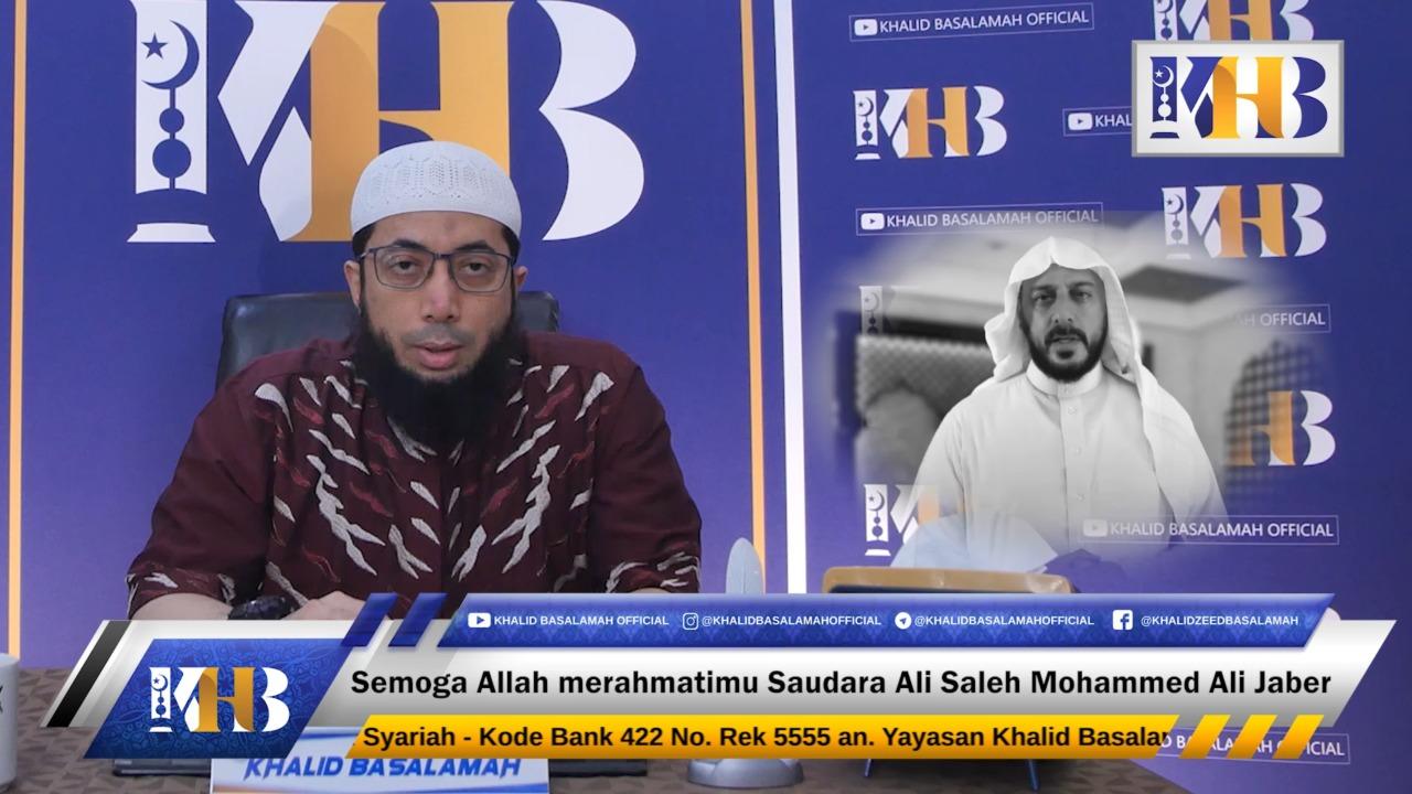 Ustadz Khalid Basalamah Mengajak Umat Muslim Ucapkan Istirja Jika Ada Musibah.
